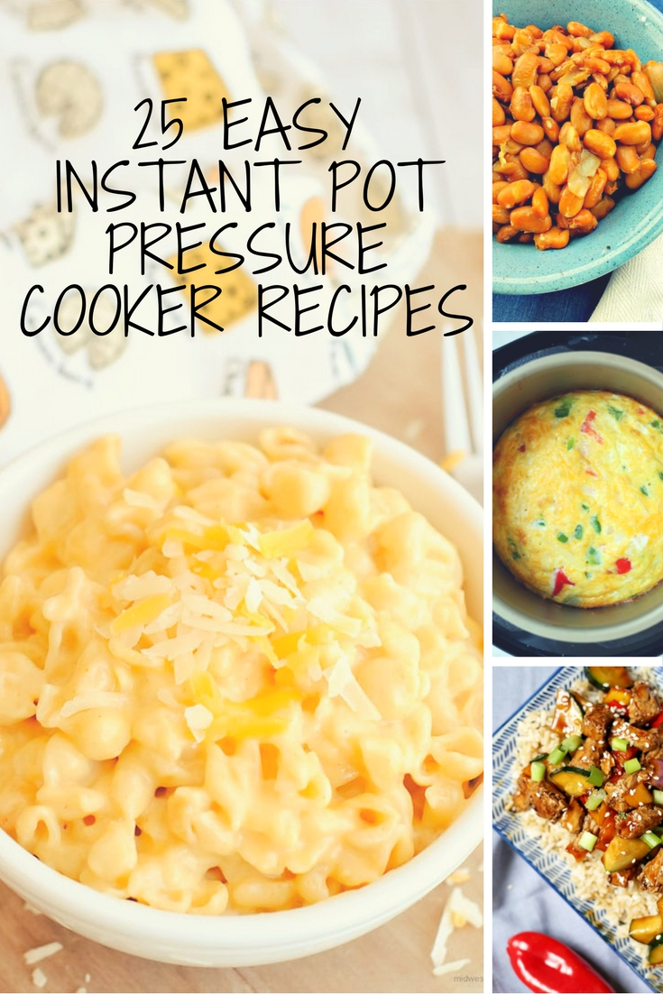 25 EASY Instant Pot Pressure Cooker Recipes