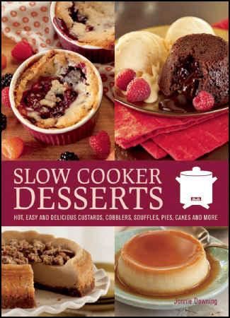 Slow Cooker Desserts Recipe Book Photo