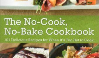 The No-Cook, No-Bake Cookbook