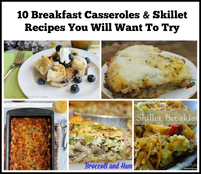 10 Breakfast Casseroles & Skillet Recipes You Will Want To Try