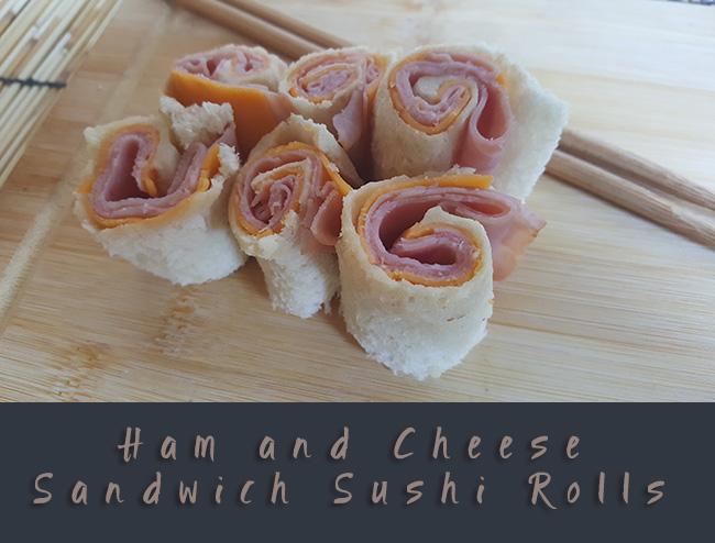 Ham and Cheese Sandwich Sushi Rolls