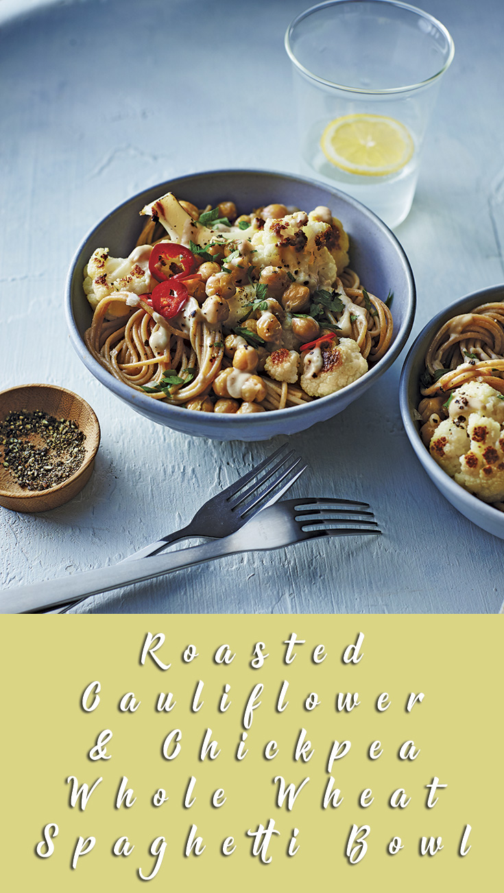 Roasted Cauliflower & Chickpea Whole Wheat Spaghetti Bowl